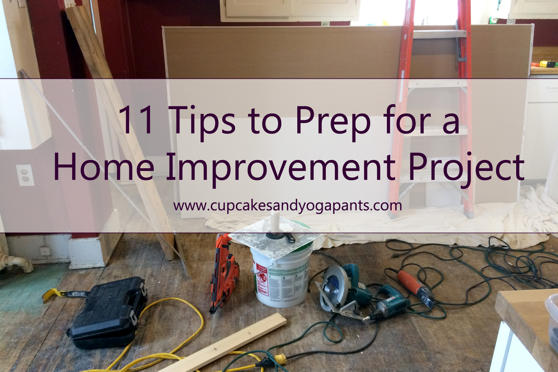 11 tips to prep for a home improvement project cupcakes for Home improvement tips