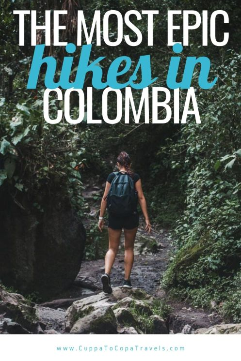 hiking colombia: 11 epic trails and hikes in colombia