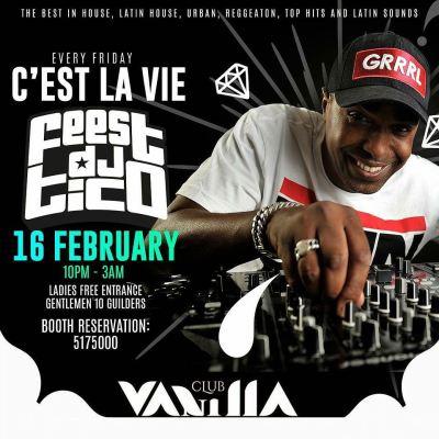 C est la Vie with Feest DJ Tico at Vanilla Curacao