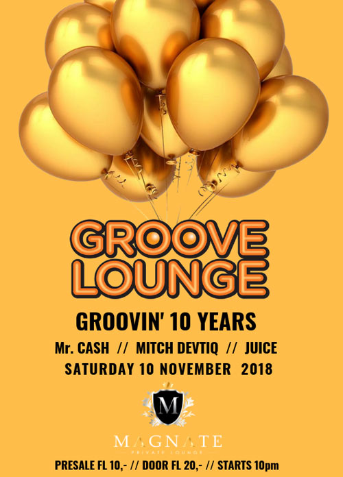 Groove Lounge 10 Years at Magnate Lounge Curacao
