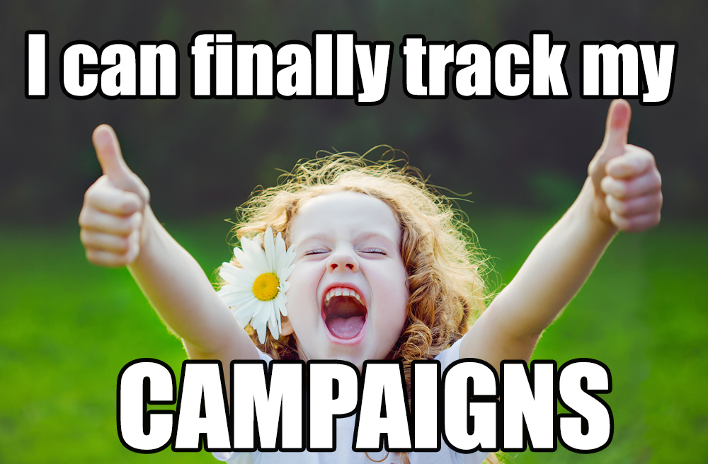I can finally track my campaigns