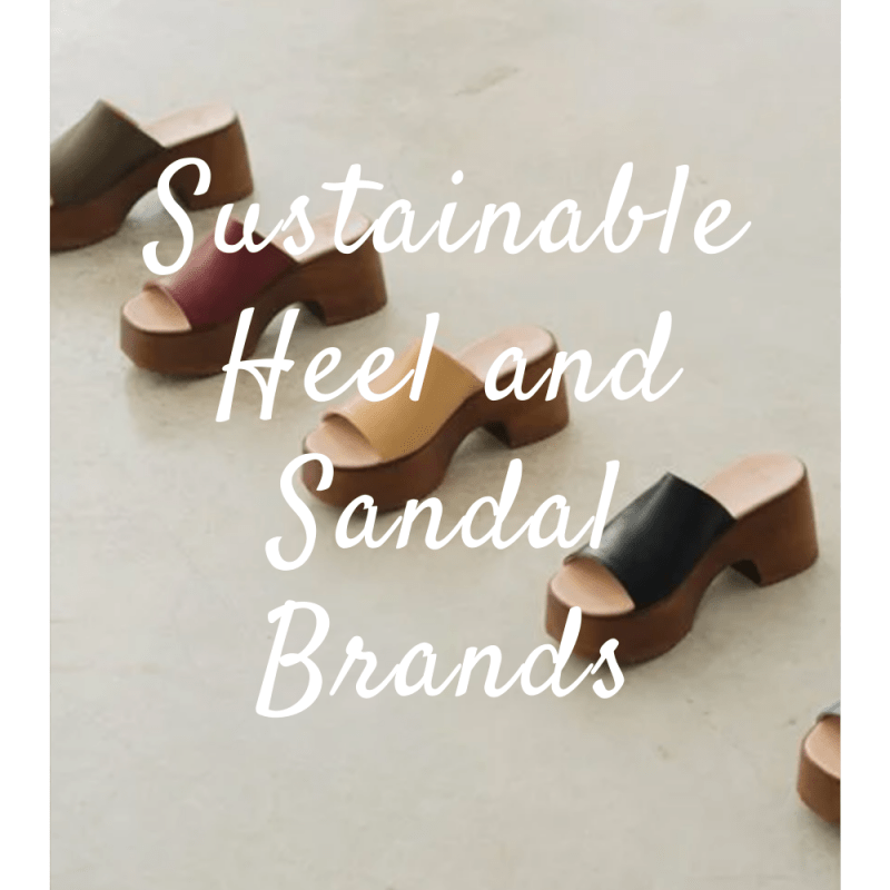 Sustainable Heel and Sandal Brands