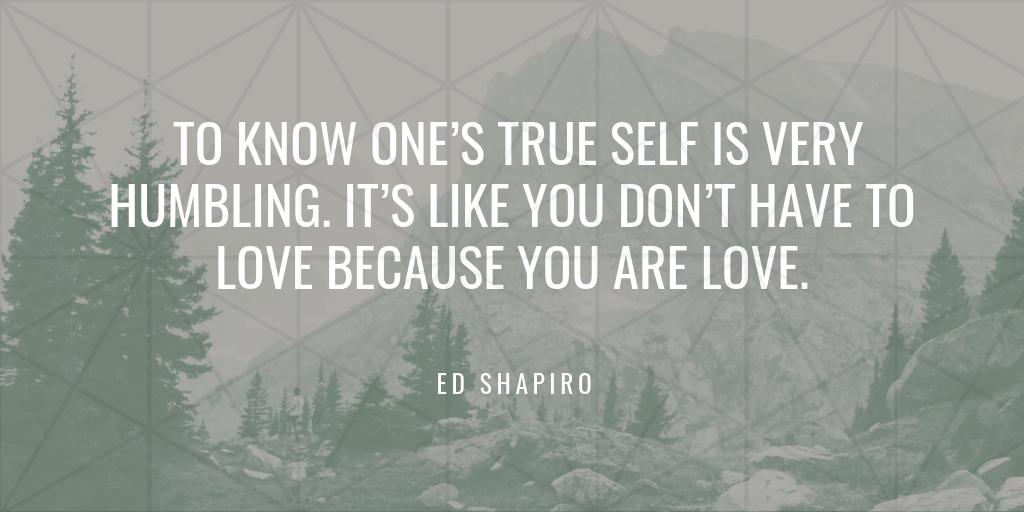 Ed Shapiro on One's True Self