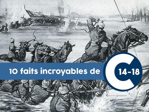 10 faits incroyables de 14-18