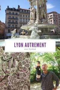 Visiter Lyon autrement