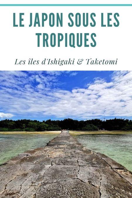 Ishigaki et Taketomi Jima, deux îles dans le sud du Japon