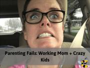 Working Mom Fails