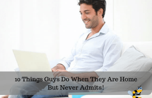 Things Guys Do When They Are Home Alone Banner