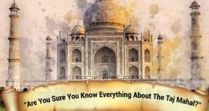 Taj Mahal Unknown facts