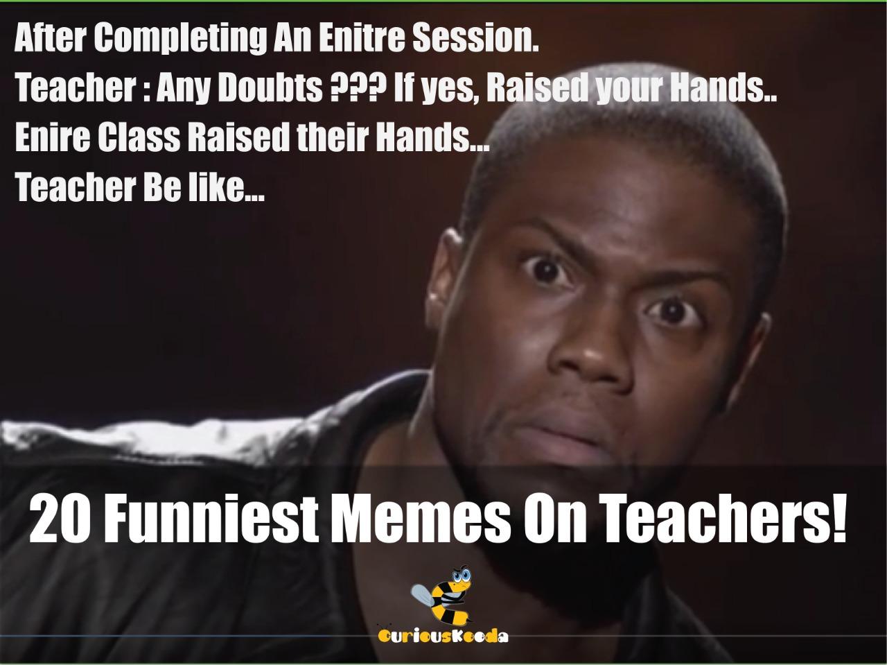 20 Funniest Memes On Teachers Of All Times Curious Keeda