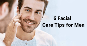 Facial Care tips for men