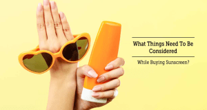 Things to keep in mind while buying sunscreen