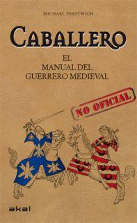 Caballero. Manual del guerrero medieval