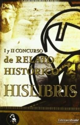 I y II Concurso de Relato Histórico Hislibris