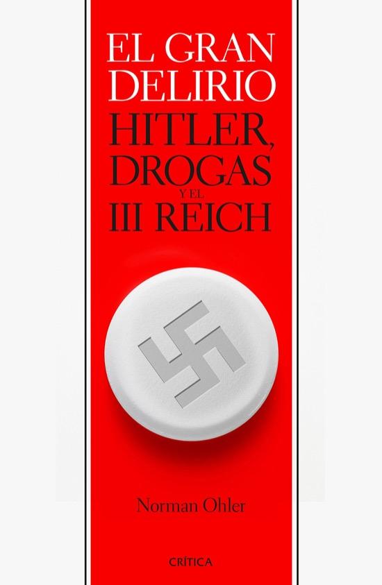 El Gran Delirio – Hitler, drogas y el III Reich