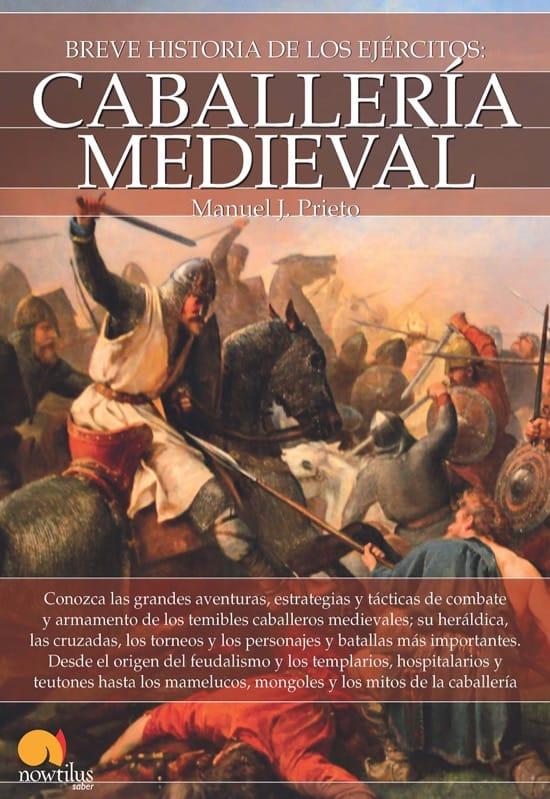 Breve historia de la caballería medieval, de Manuel J. Prieto