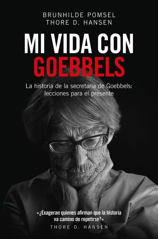 Mi vida con Goebbels, de Brunhilde Pomsel y Thore D. Hansen