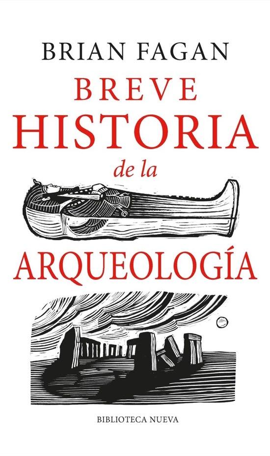 Breve historia de la arqueología, de Brian Fagan