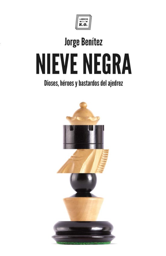 Nieve Negra, de Jorge Benítez, un libro sobre historias de ajedrez