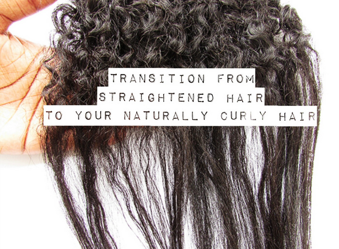 How To Transition From Chemically Straightened Hair To Your Natural Curly Hair Curlsandbeautydiary