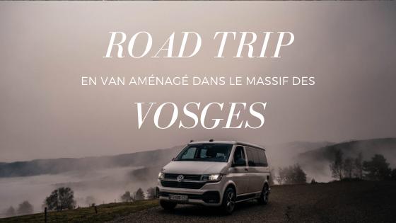 Road trip en van aménagé dans les Vosges