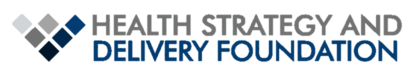 The Health Strategy and Delivery Foundation