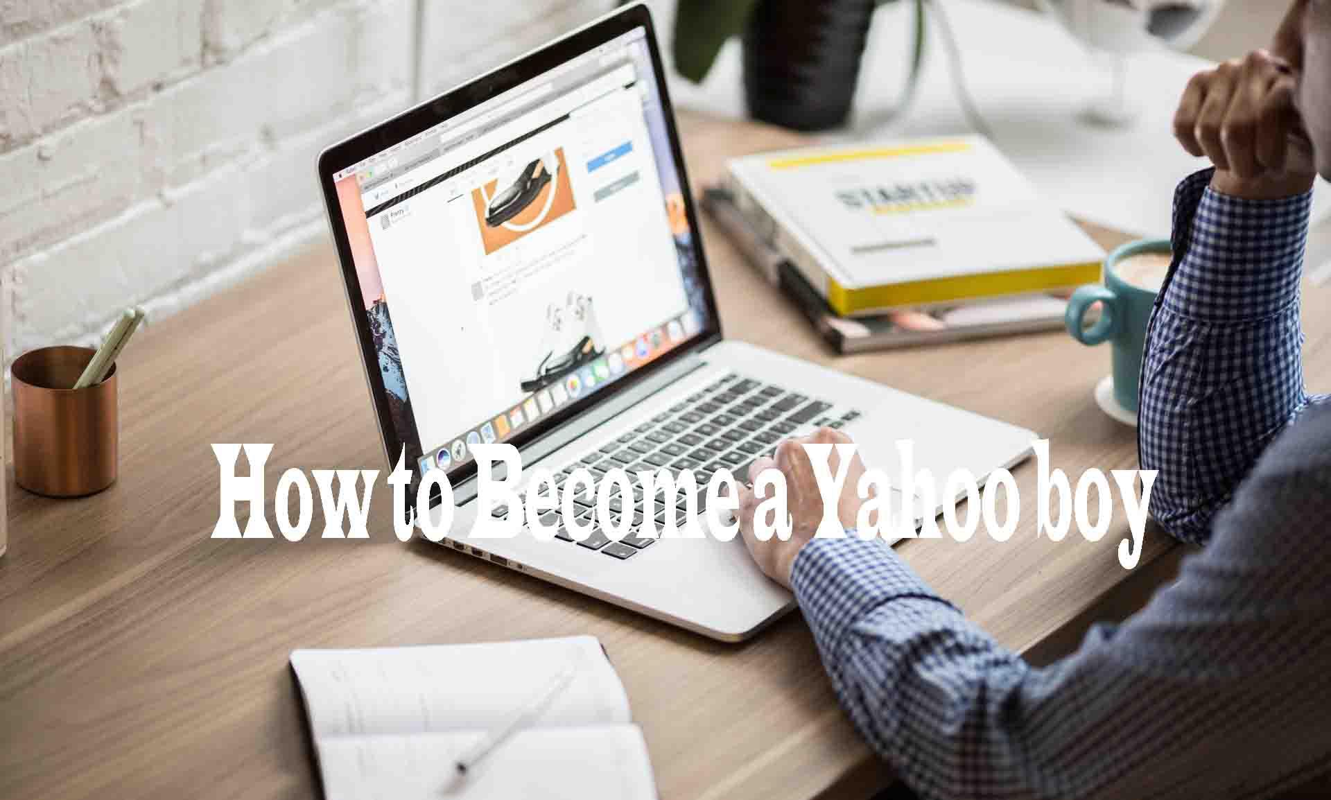 Become a Successful Yahoo Boy