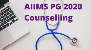 AIIMS PG 2020 Counselling, Procedure, Dates & Admission