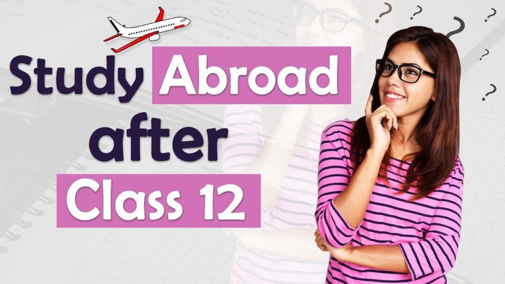 Scholarships to Study Abroad after 12th 2020/2021 Application Portal