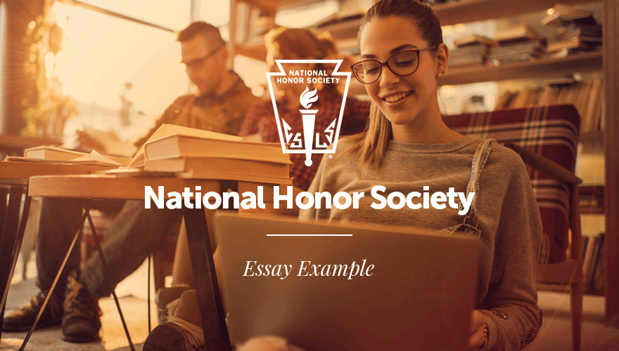 National Honor Society Essay Examples and Writing Tips/Guide