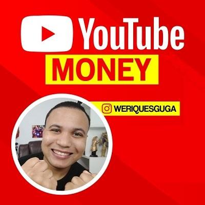 Curso YouTube Money ( Weriques Guga )