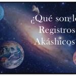 ¿Qué Son Los Registros Akashicos Y Quienes Pueden Acceder A Ellos?