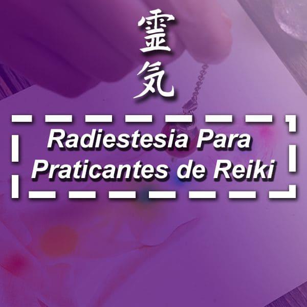 Radiestesia para Praticantes de Reiki