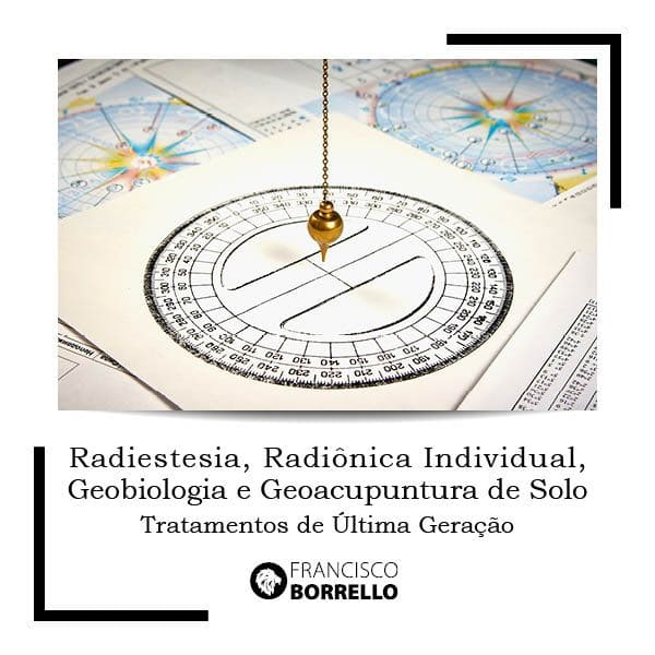 Radiestesia, Radiônica Individual, Geobiologia e Geoacupuntura de Solo