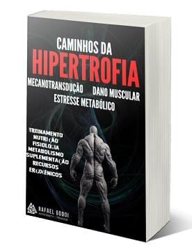Caminhos da HIPERTROFIA Autor - Rafael Godoi Mantovani - Treinador, nutricionista, professor e fisiculturista.