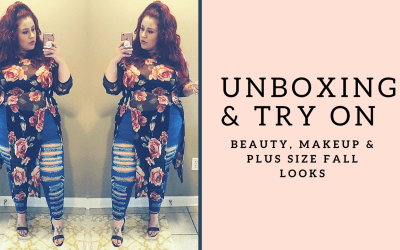 Unboxing & Try On- Beauty, MakeUp and Plus Size Fall Looks