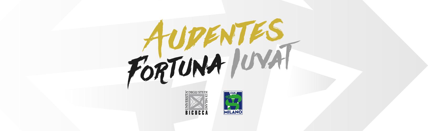 CUS Bicocca - Audentes Fortuna Iuvat
