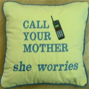 call your mother she worries