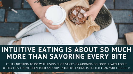 intuitive eating is more than savoring