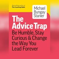 Do you fall into The Advice Trap as a leader? Curb your Advice Monster.