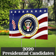 "Yard Sign featuring the Seal of the President of the United States, Text Reads ""2020 Presidential Candidates"""
