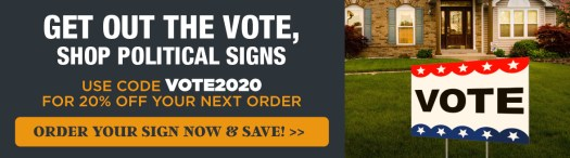Get Out the Vote, Shop Political Signs, Get 20% Off Next Order with Code VOTE2020, Vote Sign on Lawn in Front of House