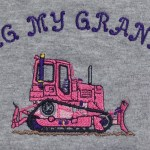 I dig my grandpa shirt with pink and purple bulldozer