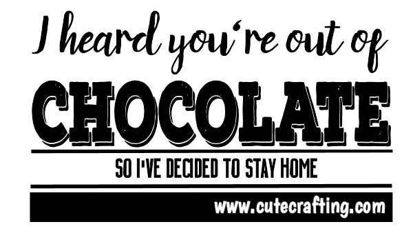 out of chocolate