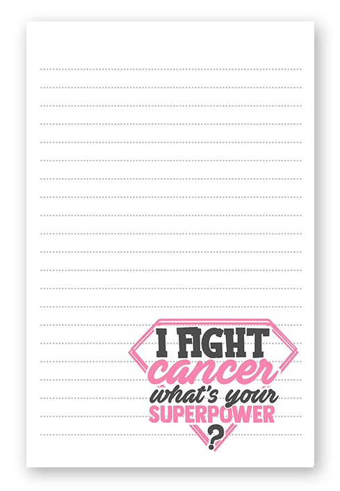 I fight cancer what's your superpower stationery