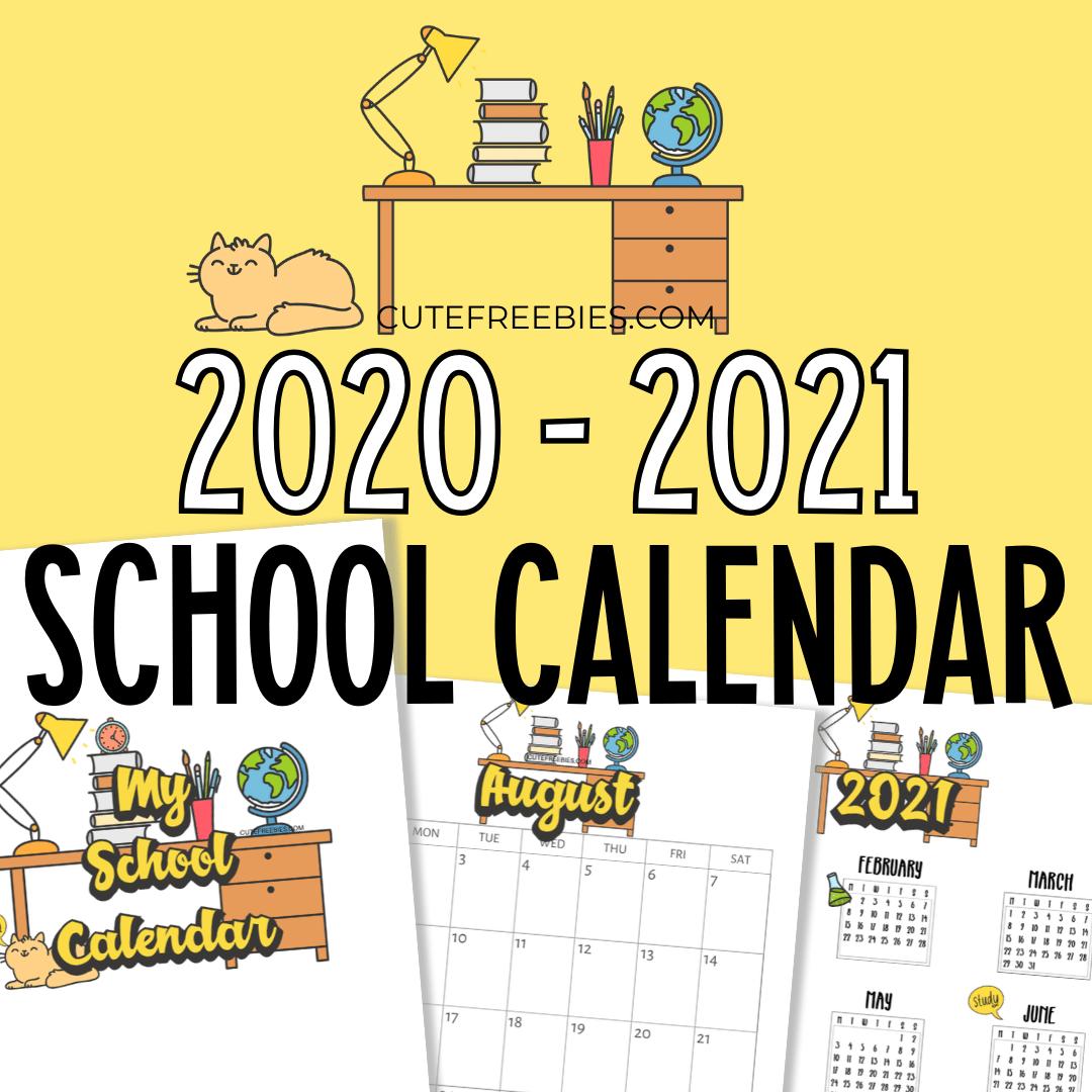 School Calendar Printable For 2020   2021   Cute Freebies For You