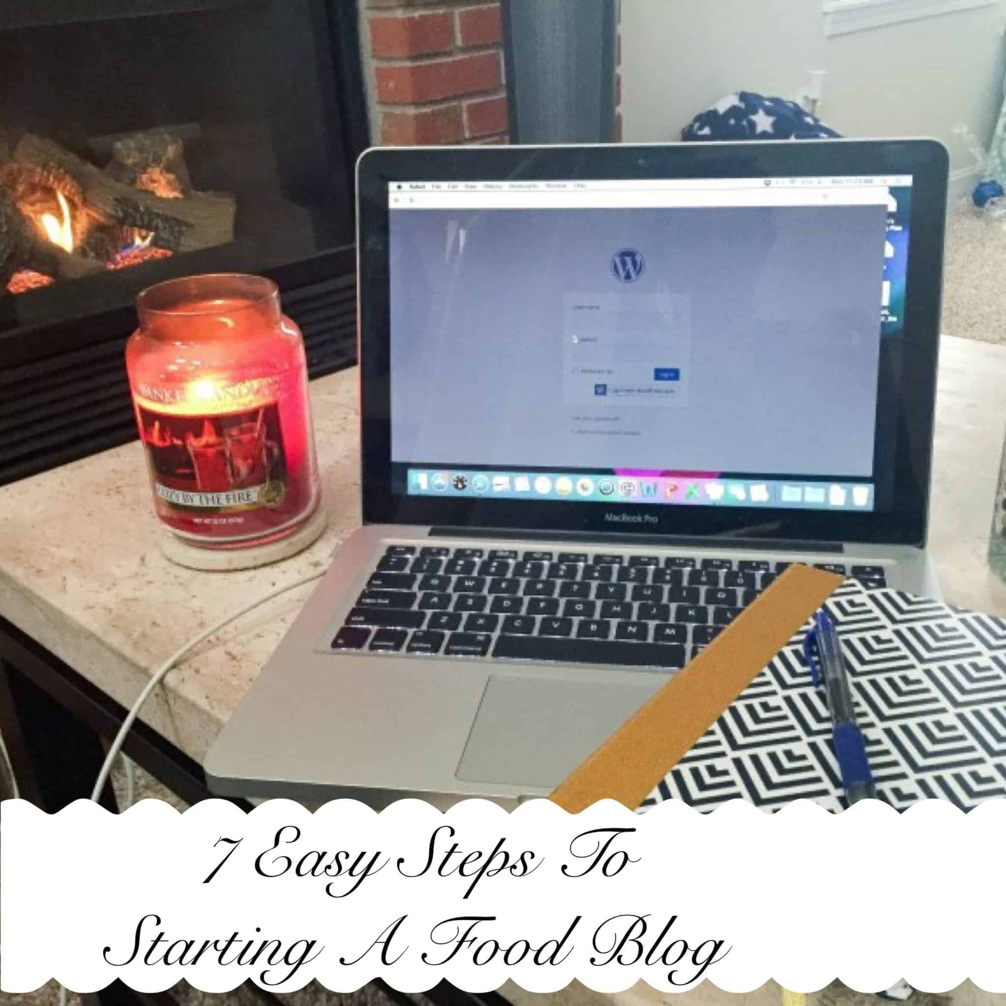 7 Easy Steps to Starting a Food Blog