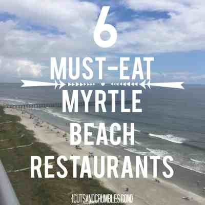 6 Must-Eat Myrtle Beach Restaurants