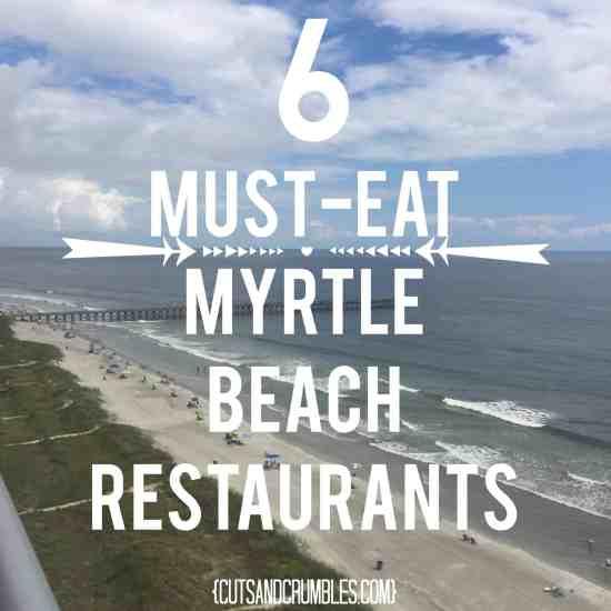 6 must eat myrtle beach restaurants