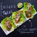 Chicken Tacos in Lettuce Wraps
